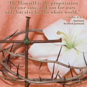 Sanctuary by David Jeremiah: Jesus is the Propitiation