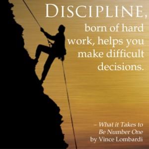 discipline born of hard work