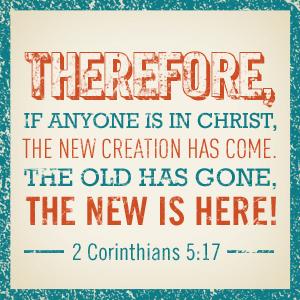 2 Corinthians 5:17 forgiveness in Christ