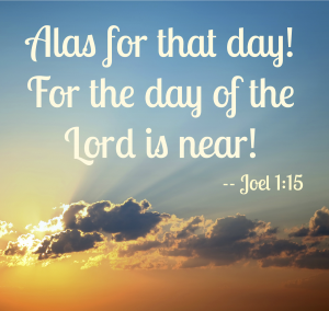 Alas for that Day from Joel 1:15
