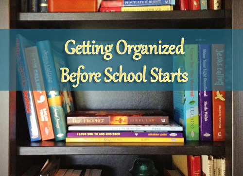 Tips for getting organized before school starts