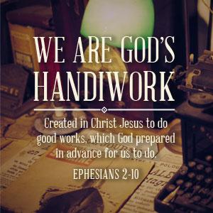 ephesians 2 10 god's handiwork