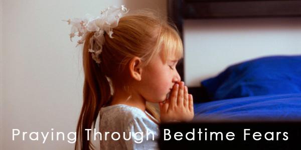 praying through bedtime fears