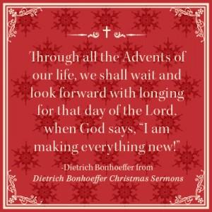 Learn To Wait From Dietrich Bonhoeffers Christmas Sermons
