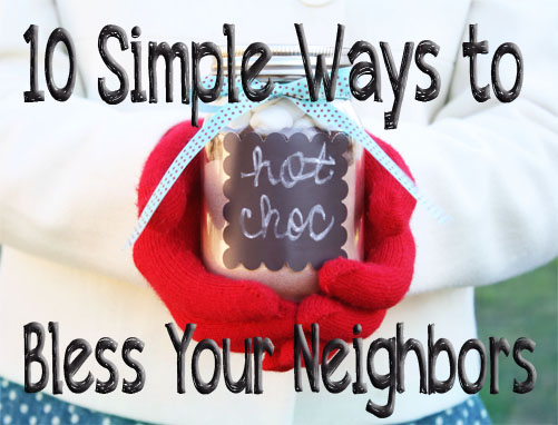 10 Simple Ways to Bless Your Neighbors