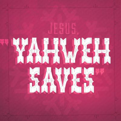 Yahweh Saves