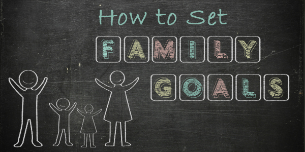 How to Set Family Goals