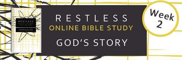 Restless Bible Study Week 2