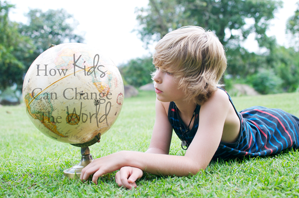 How Kids Can Change The World