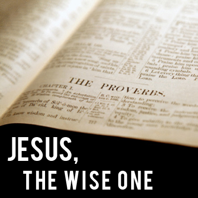 Discovering Jesus in Old Testament Proverbs - FaithGateway